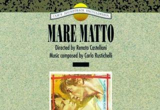 دانلود موسیقی متن فیلم Mare Matto – توسط Carlo Rustichelli