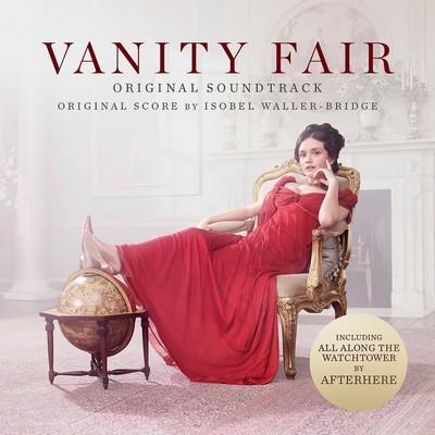 دانلود موسیقی متن سریال Vanity Fair – توسط Isobel Waller-Bridge