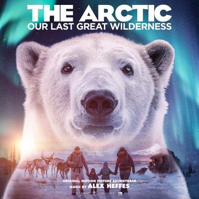 دانلود موسیقی متن فیلم The Arctic: Our Last Great Wilderness