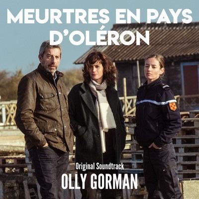 دانلود موسیقی متن سریال Meurtres en Pays d'Oléron – توسط Olly Gorman