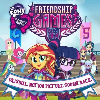دانلود موسیقی متن فیلم My Little Pony Equestria Girls: Friendship Games