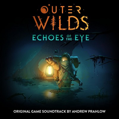 دانلود موسیقی متن فیلم Outer Wilds: Echoes of the Eye – توسط Andrew Prahlow