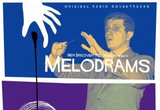 دانلود آلبوم موسیقی Melodrams Original Radio توسط Bernard Herrmann's