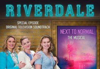 دانلود موسیقی متن سریال Riverdale: Special Episode – Next to Normal the Musical – توسط VA