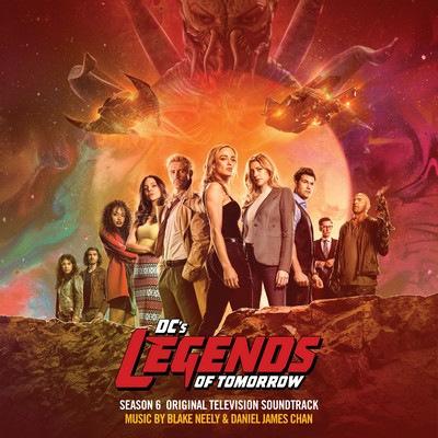 دانلود موسیقی متن سریال DC's Legends of Tomorrow: Season 6 – توسط Blake Neely, Daniel James Chan