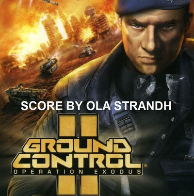 دانلود موسیقی متن فیلم Ground Control II: Operation Exodus – توسط Ola Strandh