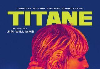 دانلود موسیقی متن فیلم Titane – توسط Jim Williams