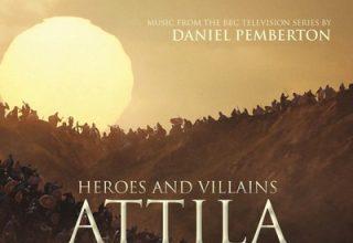 دانلود موسیقی متن سریال Heroes And Villains: Attila The Hun / Napoleon – توسط Daniel Pemberton